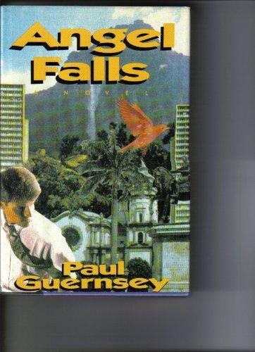 Angel Falls: A Novel: Guernsey, Paul