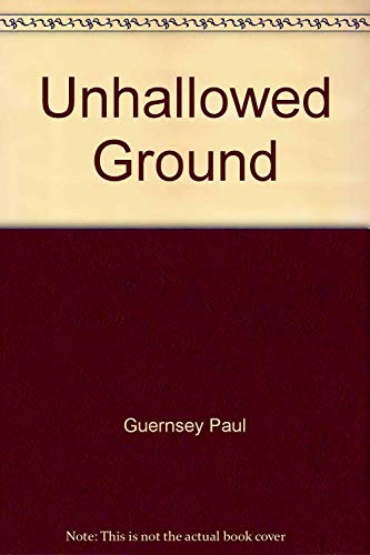 UNHALLOWED GROUND: Guernsey, Paul