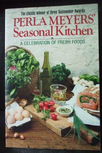 9780671676599: The Seasonal Kitchen: A Return to Fresh Foods