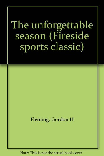 9780671676605: The unforgettable season (Fireside sports classic)