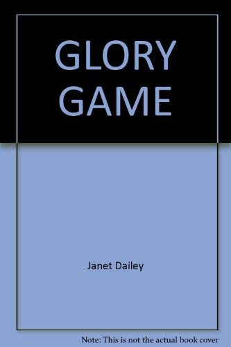 Glory Game (0671676903) by Dailey, Janet