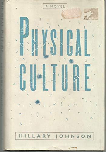 Physical Culture: A Novel: Johnson, Hillary