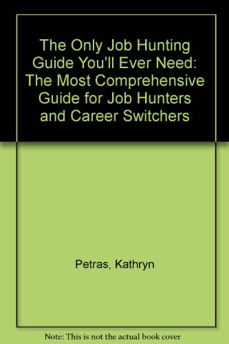 9780671678425: The Only Job Hunting Guide You'll Ever Need: The Most Comprehensive Guide for Job Hunters and Career Switchers