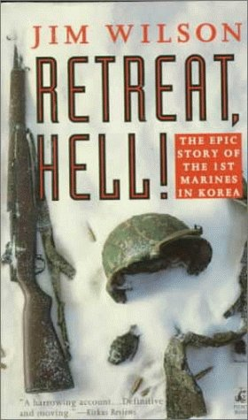 RETREAT, HELL! We're Just Attacking in Another Direction. The Epic Story of the 1st Marines in Ko...