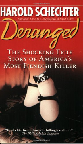 9780671678753: Deranged: The Shocking True Story of America's Most Fiendish Killer
