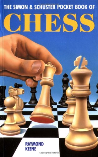 The Simon & Schuster Pocket Book of Chess (9780671679248) by Raymond Keene