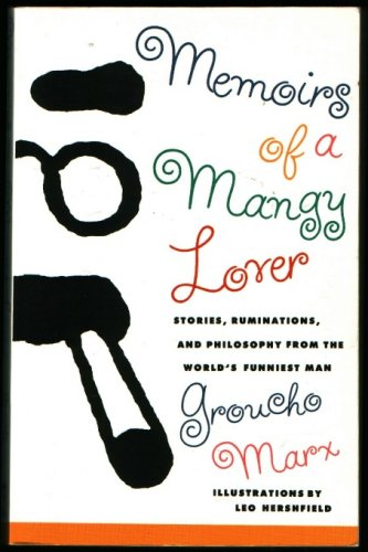 Memoirs of a Mangy Lover: Marx, Groucho