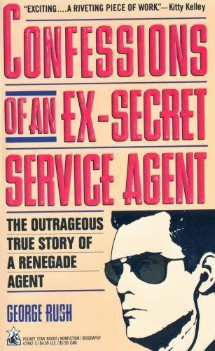 9780671679422: Confessions of an Ex-Secret Service Agent: The Outrageous True Story of a Renegade Agent