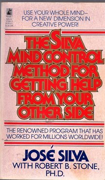 The Silva Mind Control Method for Getting Help from Your Other Side (0671679449) by Jose Silva; Robert B. Stone