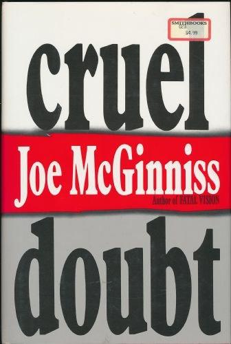 Cruel Doubt: McGinniss, Joe