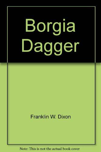 9780671679569: The Borgia Dagger (Hardy Boys Casefiles, Case 13)