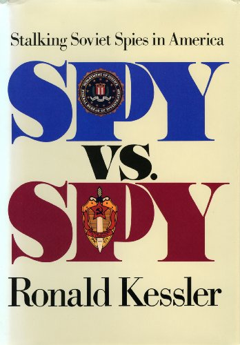 Spy Vs Spy: Shocking True Story Fbi's Secret War (0671679678) by Ronald Kessler
