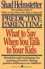 9780671679705: Predictive Parenting: What to Say When You Talk to Your Kids