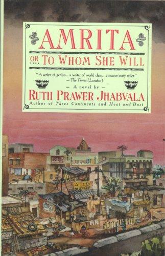 Amrita: Or to Whom She Will Jhabvala, Ruth Prawer