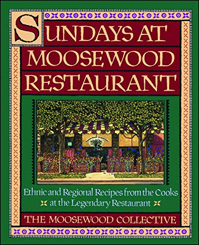Sundays at Moosewood Restaurant : Ethnic & Regional Recipes from the Cooks at the Legendary Resta...