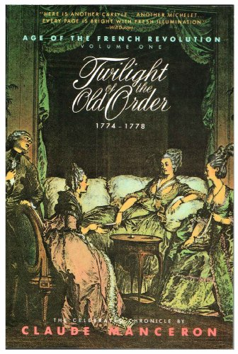 9780671680183: Twilight of the Old Order, 1774-1778 (Age of the French Revolution)