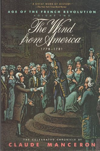 The Wind from America, 1778-1781 (Age of the French Revolution) (9780671680190) by Claude Manceron