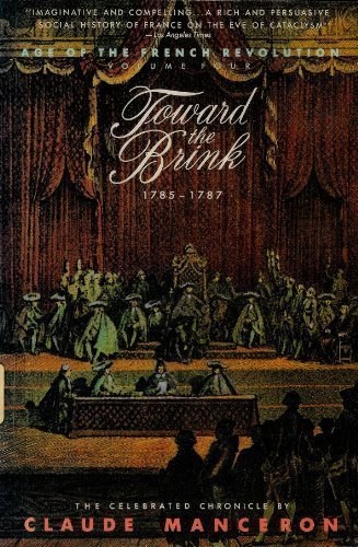 Toward the Brink, 1785-1787 (Age of the French Revolution, Vol 4) (9780671680220) by Claude Manceron