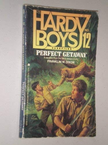 Perfect Getaway (Hardy Boys Casefiles, No. 12): Franklin M. Dixon