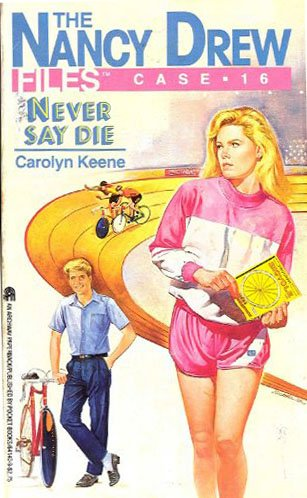 9780671680510: Never Say Die (Nancy Drew Casefiles, Case 16)