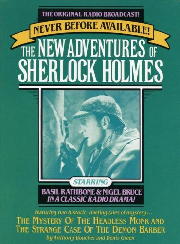 The New Adventures of Sherlock Holmes. The Mystery of the Headless Monk (4/15/46)/The Strange Cas...