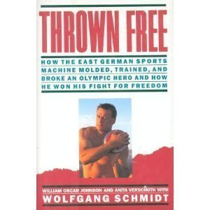 9780671680947: Thrown Free : How the East German Sports Machine Molded, Trained, and Broke an Olympic Hero and How He Won His Fight for Freedom