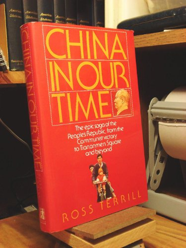 China in Our Time: The Epic Saga of the People's Republic, from the Communist Victory to Tiananme...