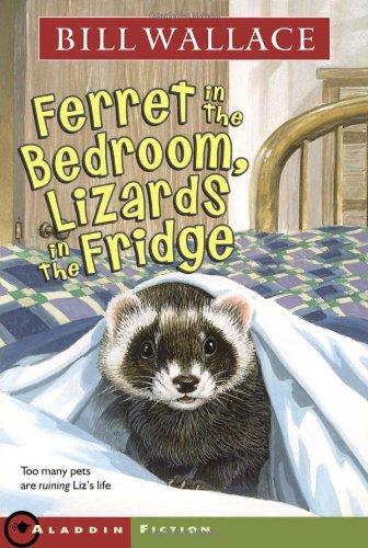 Ferret in the Bedroom, Lizards in the Fridge (Minstrel Book): Wallace, Bill