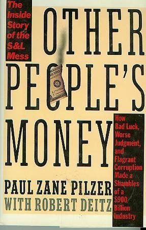 Other People's Money: The Inside Story of the S&L Mess: Pilzer, Paul Zane; Deitz, Robert