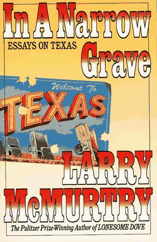 9780671681029: IN A NARROW GRAVE: Essays on Texas (A Touchstone book)
