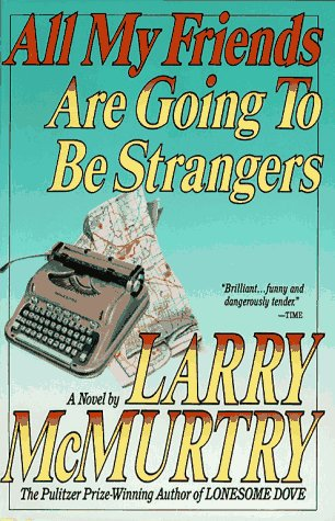 All My Friends are Going to be Strangers (Touchstone Book): McMurtry, Larry