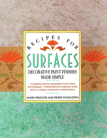 9780671682491: Recipes for Surfaces: Decorative Paint Finishes Made Simple