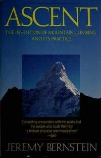 9780671682750: Ascent: The Invention of Mountain Climbing and Its Practice