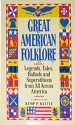 Great American Folklore: Legends, Tales, Ballads, and: Battle, Kemp P.