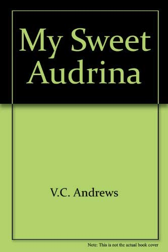 MY SWEET AUDRINA: Andrews, V.C.