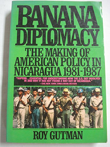 9780671682941: Banana Diplomacy: The Making of American Policy in Nicaragua 1981-1987