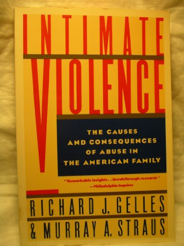 9780671682965: Intimate Violence: The Causes and Consequences of Abuse in the American Family