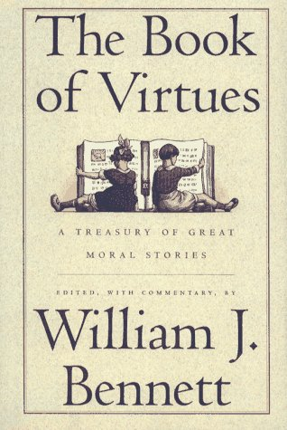 THE BOOK OF VIRTUES : A TREASURY OF GREAT MORAL STORIES [SIGNED]