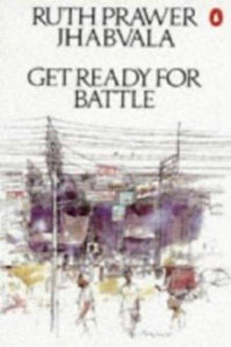 Get Ready for Battle: Jhabvala, Ruth Prawer