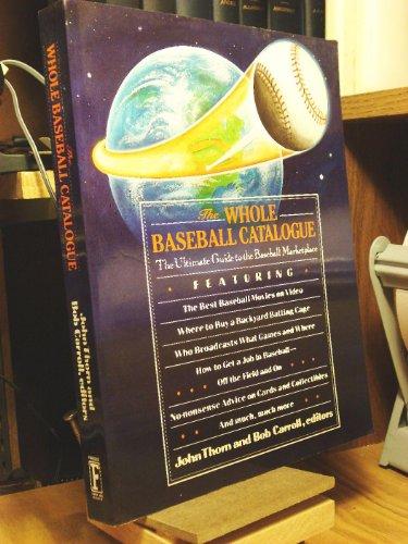 The Whole Baseball Catalogue (Baseball Ink Book) (0671683470) by Carroll, Bob; Thorn, John