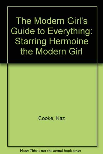 9780671683832: The Modern Girl's Guide to Everything: Starring Hermoine the Modern Girl