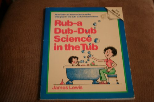 Rub-a-Dub-Dub: Science in the Tub (0671683853) by Lewis, James