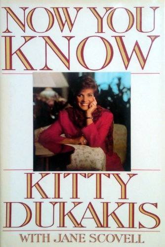 Now You Know: Dukakis, Kitty; Scovell, Jane