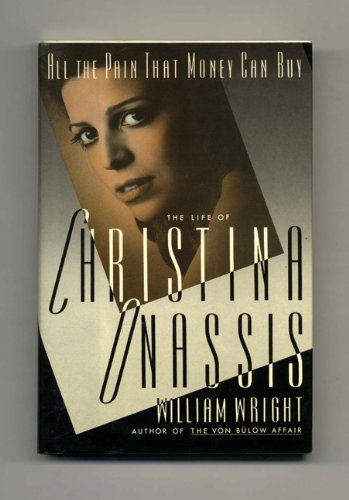 9780671684594: All the Pain That Money Can Buy: The Life of Christina Onassis