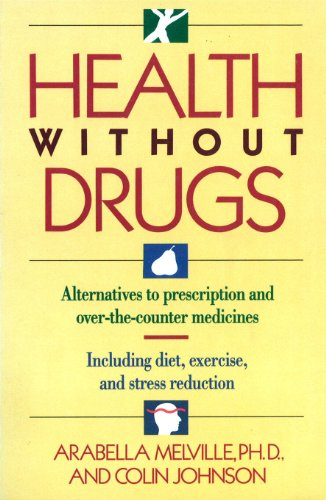 Health Without Drugs: Melville, Arabella; Johnson, Colin