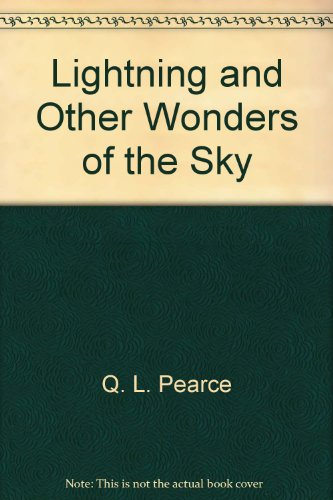 Lightning and Other Wonders of the Sky: Pearce, Q. L.