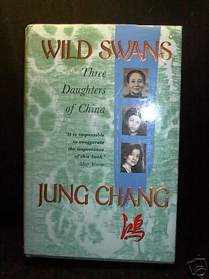 Wild Swans. Three Daughters of China. { SIGNED.}. { FIRST EDITION./FIRST PRINTING.}.: Chang, ...