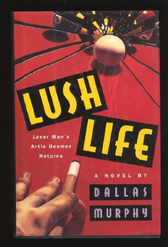 Lush Life: A Novel: Murphy, Dallas