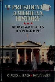 Charles A. Beard's the presidents in American: Charles Austin Beard