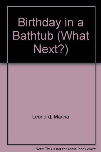 9780671685928: Birthday in a Bathtub (What Next?)